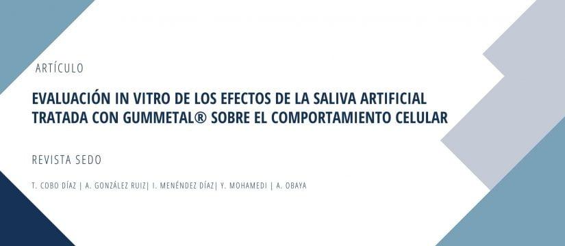 Evaluación in vitro de los efectos de la saliva artificial tratada con Gummetal® sobre el comportamiento celular.